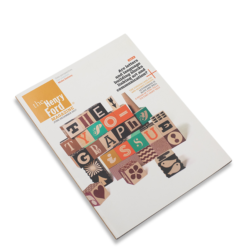 The Henry Ford Magazine June-December 2017 - The Typography Issue